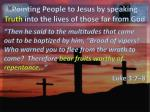 pointing people to jesus by speaking truth into the lives of those far from god
