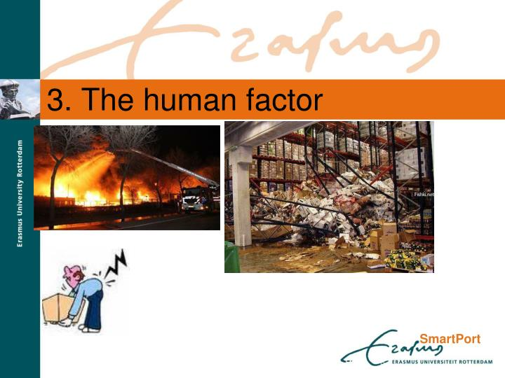 3. The human factor