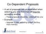 co dependent proposals