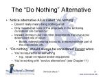 the do nothing alternative