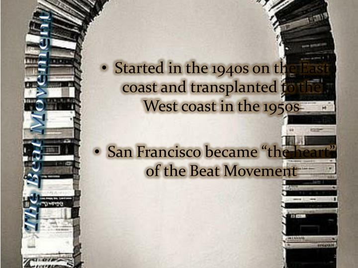 Started in the 1940s on the East coast and transplanted to the West coast in the 1950s