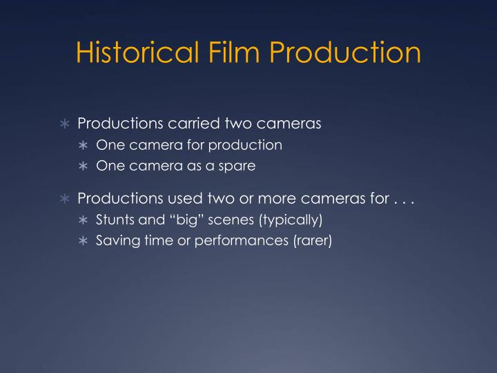Historical Film Production