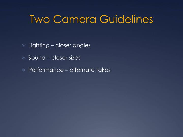 Two Camera Guidelines