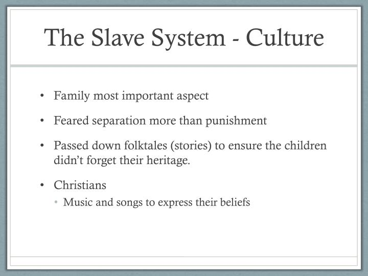 The Slave System - Culture