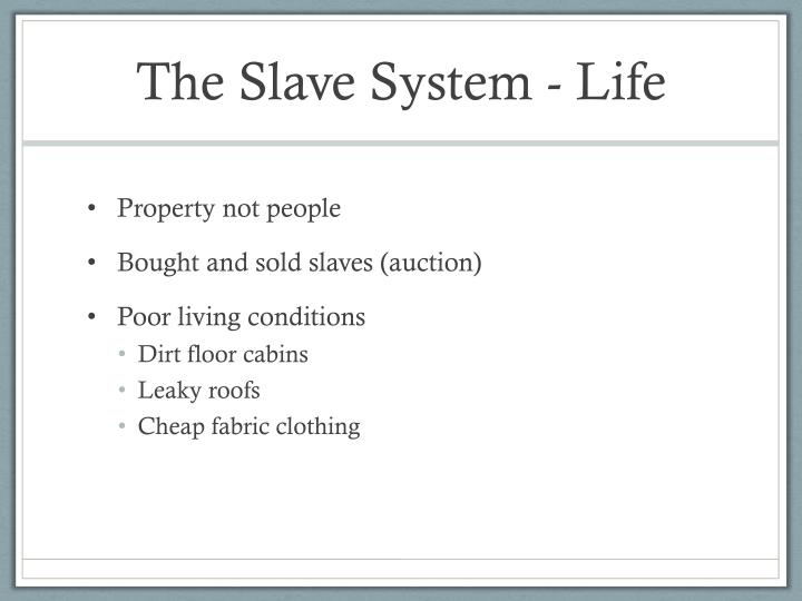 The Slave System - Life