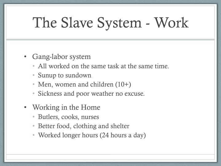 The Slave System - Work