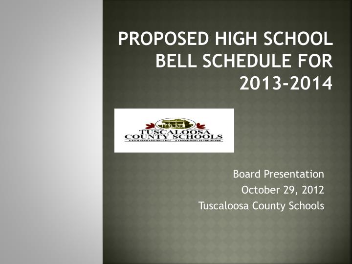 Proposed high school bell schedule for 2013 2014