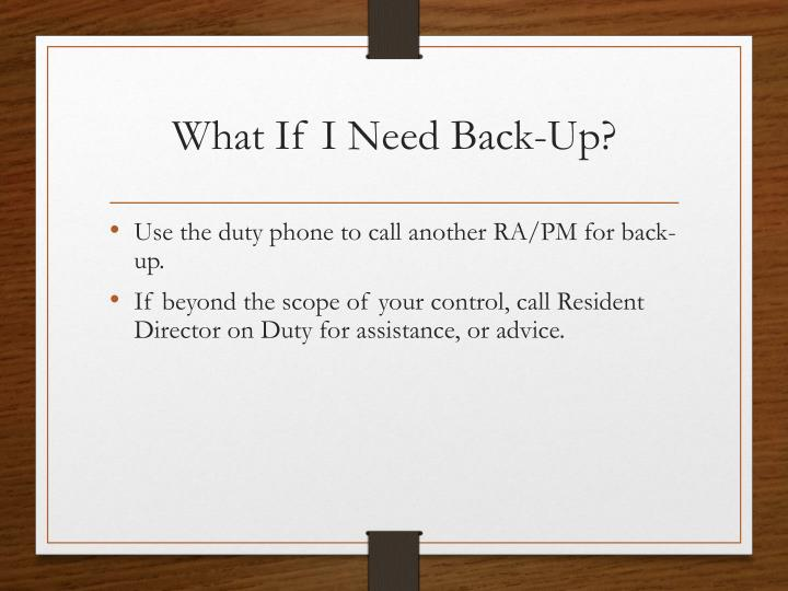 What If I Need Back-Up?