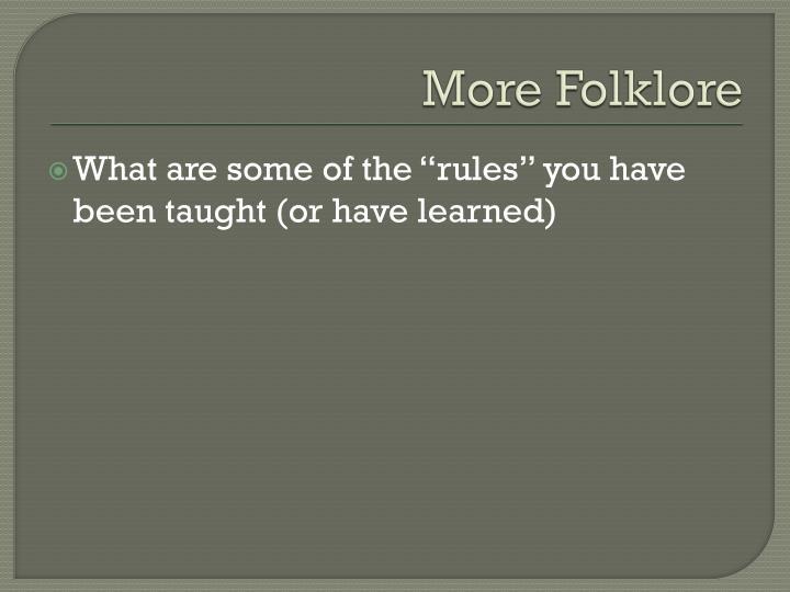 More Folklore