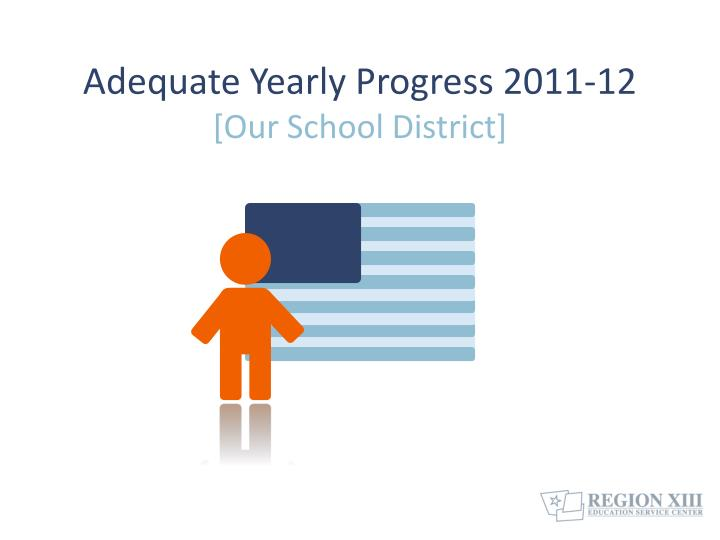 Adequate yearly progress 2011 12 our school district