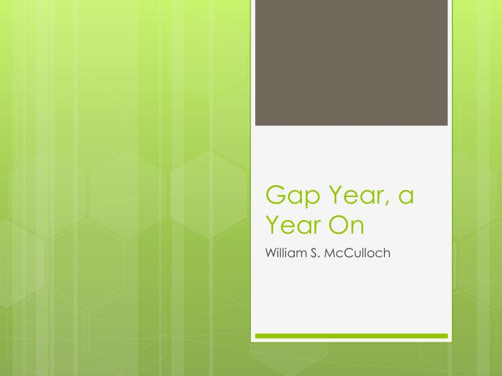 Gap Year, a Year On