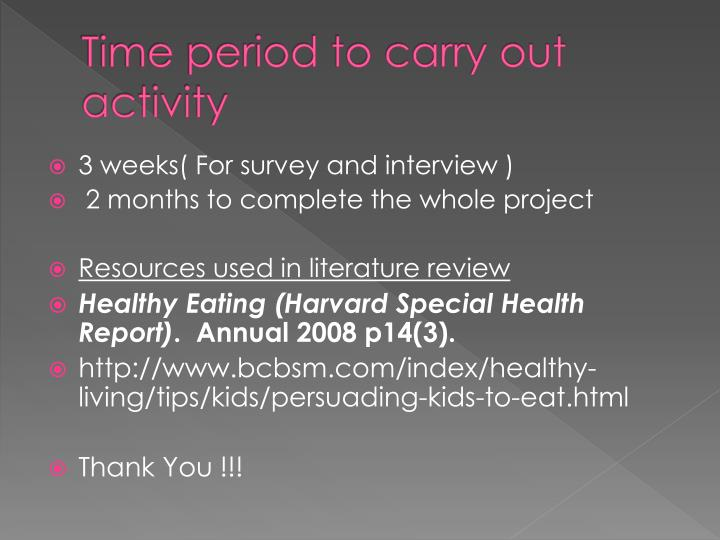 Time period to carry out activity