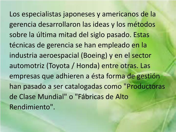 Los especialistas japoneses y americanos de