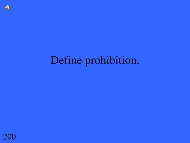 Define prohibition.