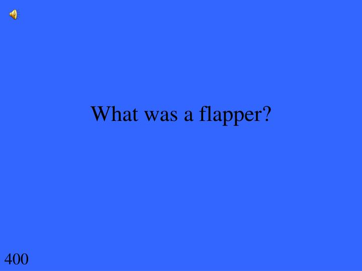 What was a flapper?