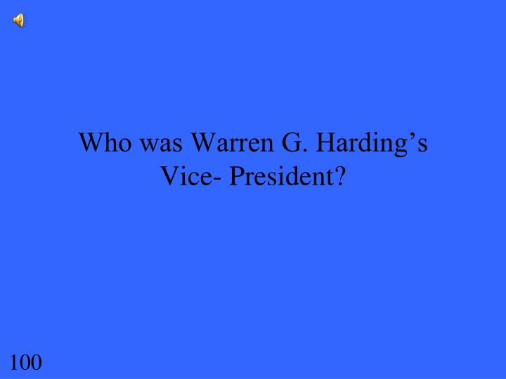 Who was Warren G. Harding's Vice- President?