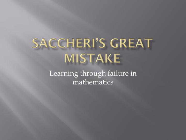 Saccheri s great mistake