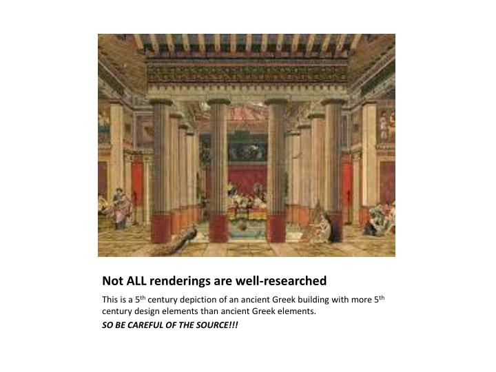 Not ALL renderings are well-researched