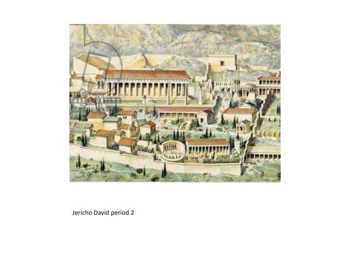 Jericho David period 2