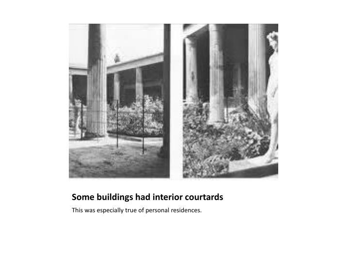 Some buildings had interior