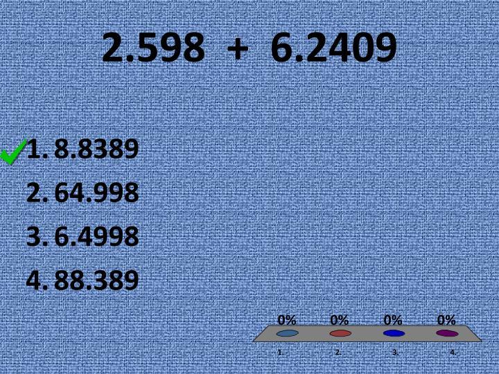 2.598  +  6.2409