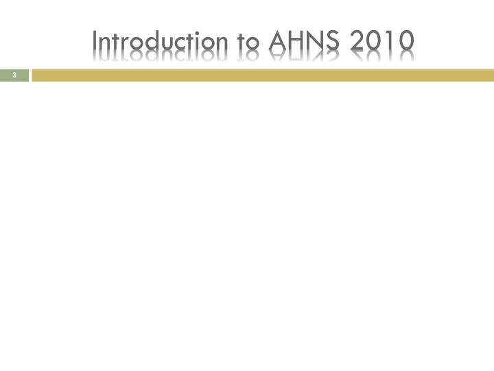 Introduction to AHNS 2010