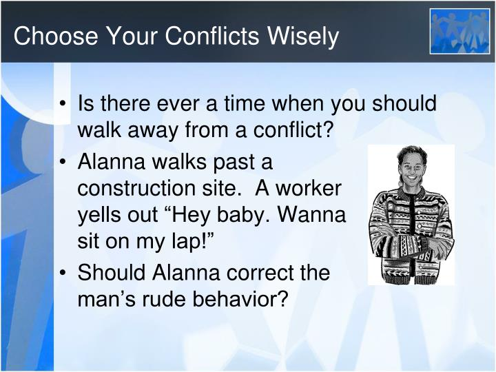 Choose Your Conflicts Wisely