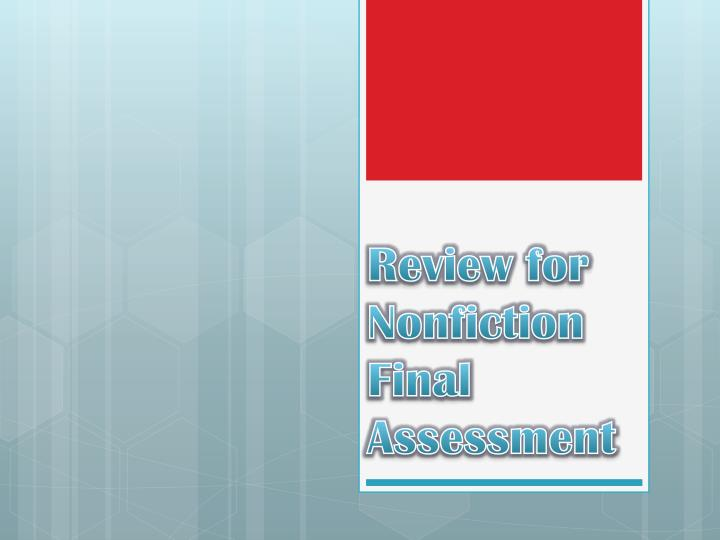 Review for Nonfiction Final Assessment