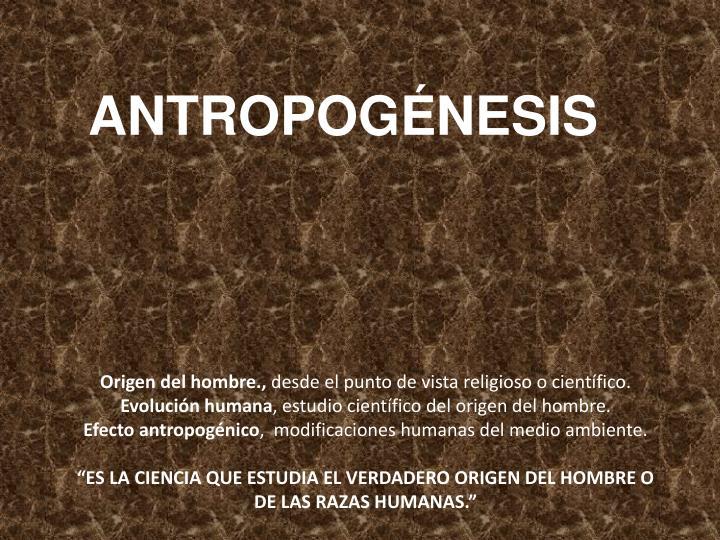 ANTROPOGÉNESIS