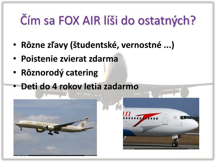 Čím sa FOX AIR líši do ostatných?