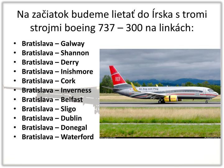 Na začiatok budeme lietať do Írska stromi strojmi