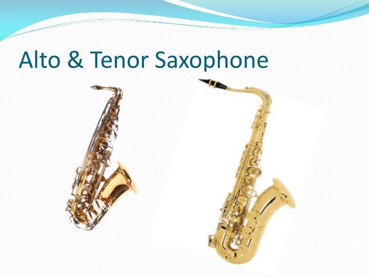 Alto & Tenor Saxophone