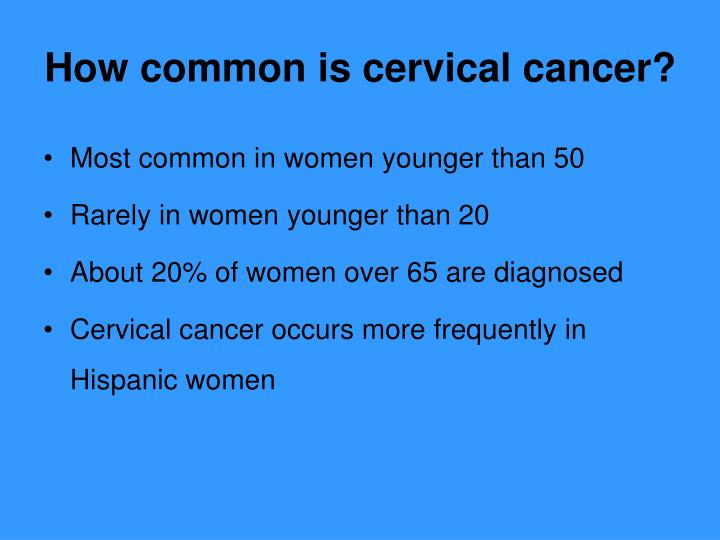 How common is cervical cancer?