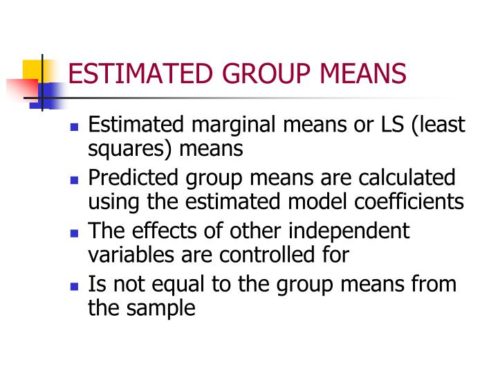 ESTIMATED GROUP MEANS