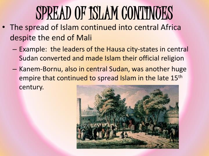 SPREAD OF ISLAM CONTINUES
