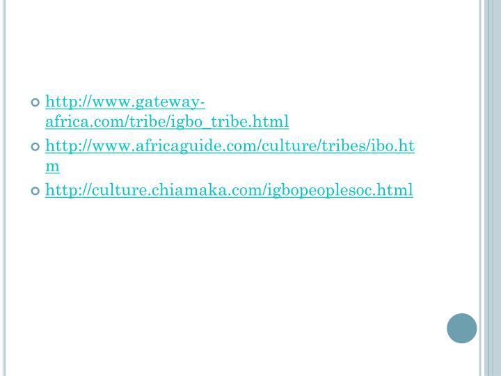 http://www.gateway-africa.com/tribe/igbo_tribe.html