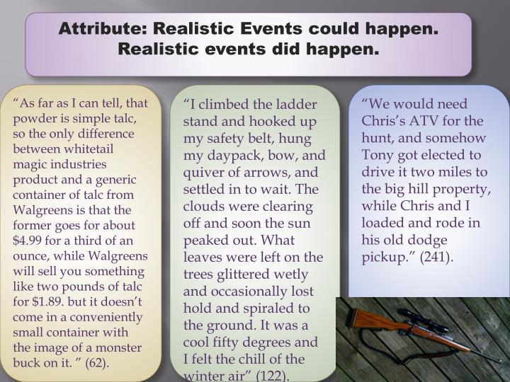 Attribute: Realistic Events could happen. Realistic events did happen.