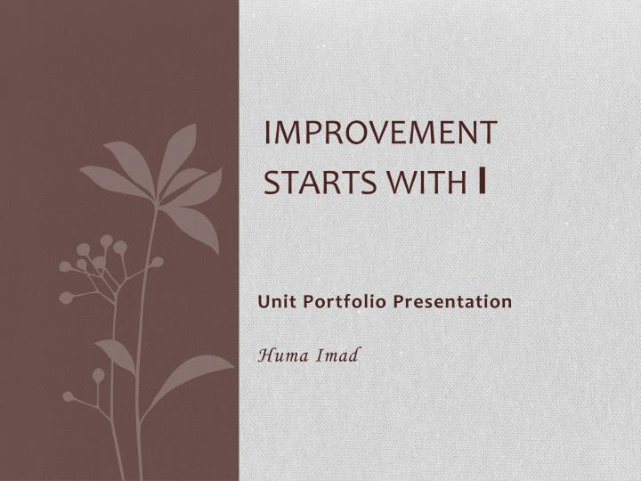 Improvement starts with i