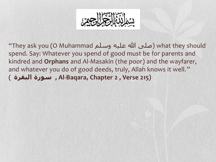 """They ask you (O Muhammad"