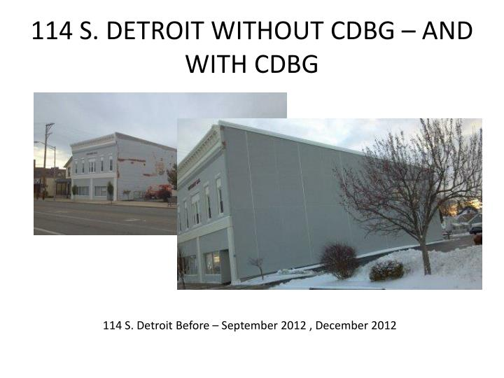 114 S. DETROIT WITHOUT CDBG – AND WITH CDBG