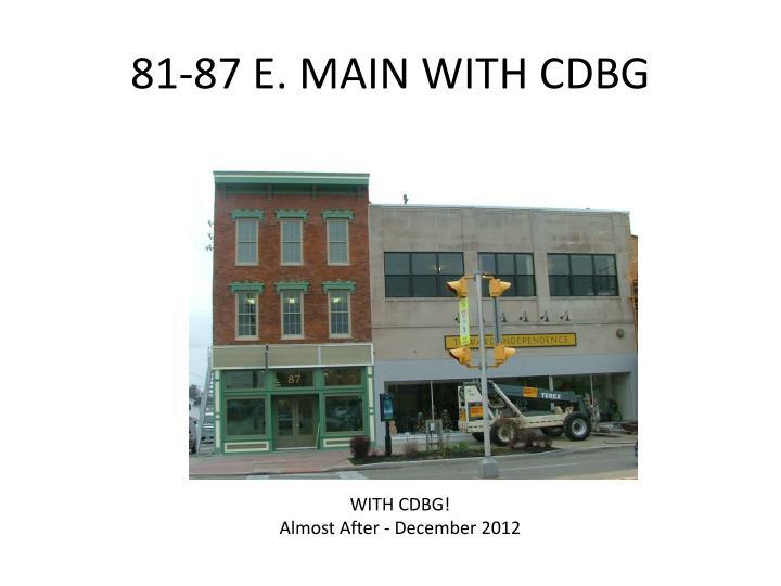 81-87 E. MAIN WITH CDBG