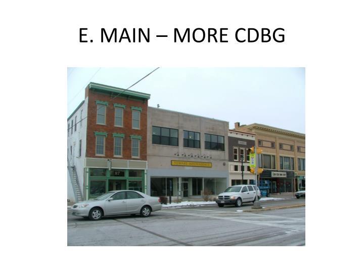 E. MAIN – MORE CDBG