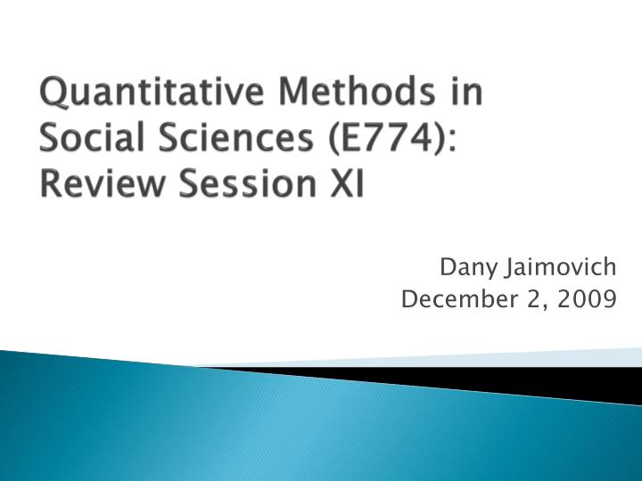 Quantitative methods in social sciences e774 review session xi