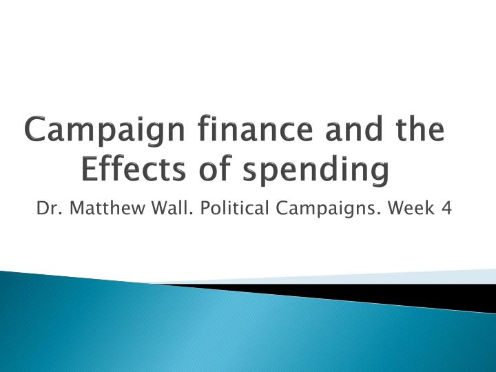 Campaign finance and the effects of spending