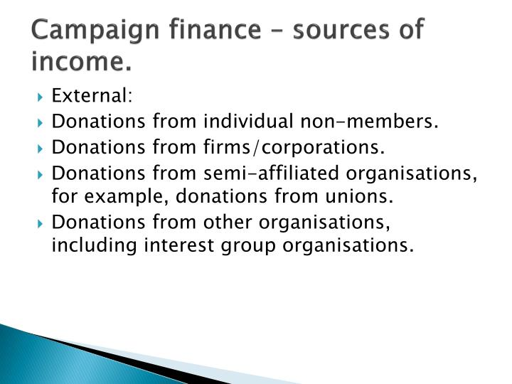 Campaign finance – sources of income.