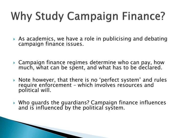 Why Study Campaign Finance?