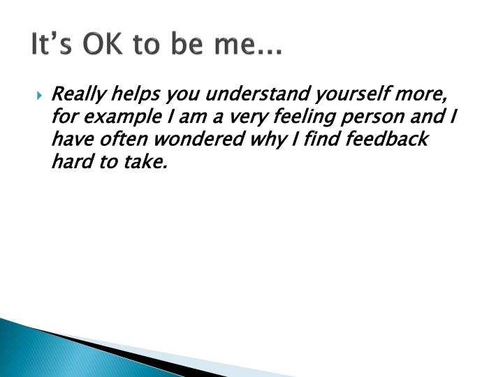It's OK to be me...