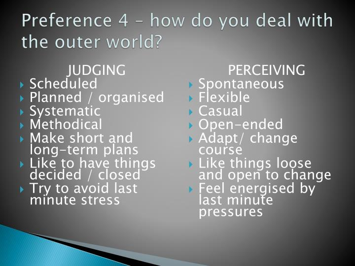Preference 4 – how do you deal with the outer world?