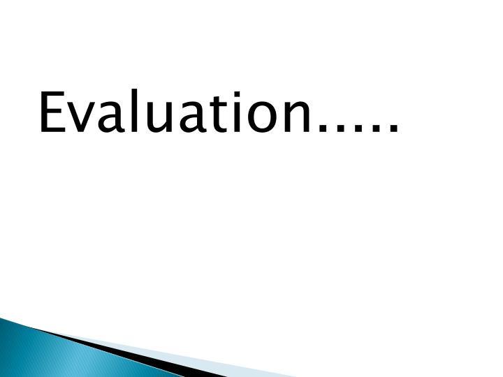 Evaluation.....