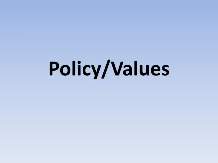 Policy/Values
